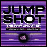 Jumpshot - The Raw Uncut EP