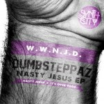 Dumbsteppaz - Nasty Jesus EP - Artwork