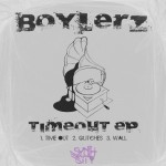Boylerz - Timeout EP - Artwork